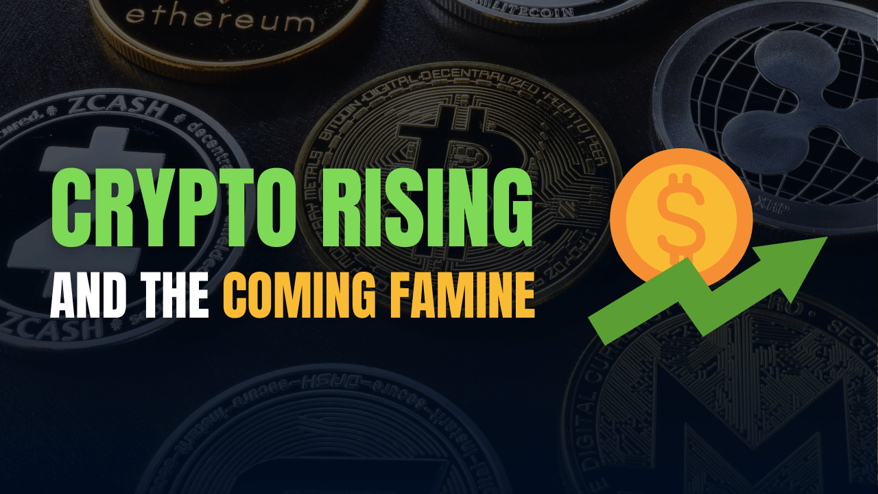 Crypto Rising and the coming famine